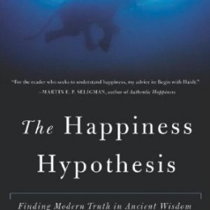 The Happiness Hypothesis: Finding Modern Truth in Ancient Wisdom - Audiobook