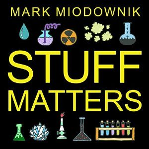 Stuff Matters: Exploring the Marvelous Materials That Shape Our Man-Made World mp3