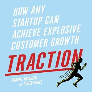 how any startup can achieve explosive customer growth - traction audiobook