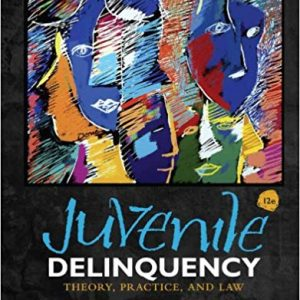 Juvenile Delinquency Theory, Practice, and Law 12e