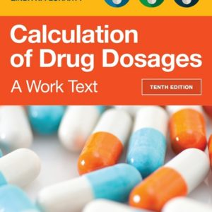 Calculation of Drug Dosages A Work Text, 10e