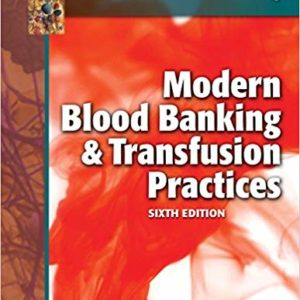 Modern Blood Banking and Transfusion Practices 6th Edition