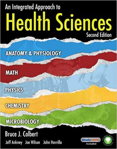 An Integrated Approach to Health Sciences: Anatomy and Physiology, Math, Chemistry and Medical Microbiology (New Releases for Health Science) 2nd Edition - eBook