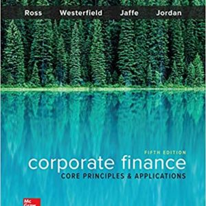 CORPORATE FINANCE: CORE PRINCIPLES AND APPLICATIONS (Mcgraw-hill Education Series in Finance, Insurance, and Real Estate) (5th Edition) - eBook