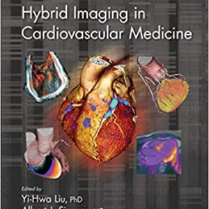 Hybrid Imaging in Cardiovascular Medicine - Imaging in Medical Diagnosis and Therapy (1st Edition) - eBooks