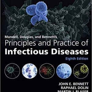 Mandell, Douglas, and Bennett's Principles and Practice of Infectious Diseases (8th Edition)