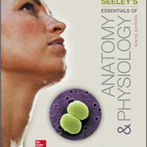 Seeley's Essentials of Anatomy and Physiology (9th Edition)