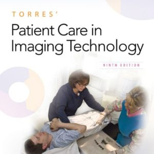 torres patient care in imaging technology 9e