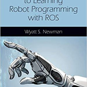 A Systematic Approach to Learning Robot Programming with ROS (1st Edition) - eBook