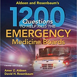 Aldeen and Rosenbaum's 1200 Questions to Help You Pass the Emergency Medicine Boards (3rd Edition) - eBook