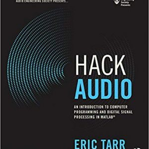 Hack Audio: An Introduction to Computer Programming and Digital Signal Processing in MATLAB (1st Edition) - eBook