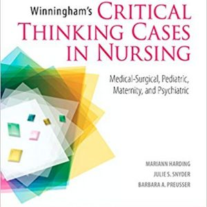 Winningham's Critical Thinking Cases in Nursing: Medical-Surgical, Pediatric, Maternity, and Psychiatric (5th Edition) - eBook