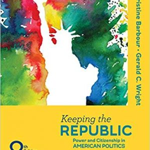 Keeping the Republic: Power and Citizenship in American Politics, THE ESSENTIALS (8th Edition) - eBook