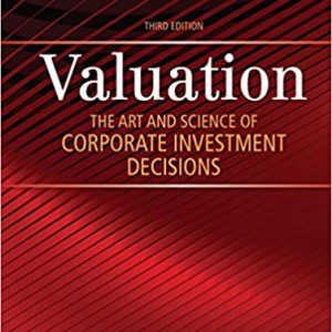 Valuation: The Art and Science of Corporate Investment Decisions (3rd Edition)- eBook