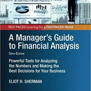 A Manager's Guide to Financial Analysis: Powerful Tools for Analyzing the Numbers and Making the Best Decisions for Your Business (6th Edition) - eBook