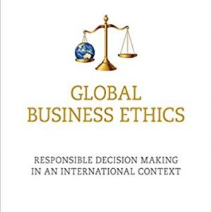 Global Business Ethics: Responsible Decision Making in an International Context - eBook
