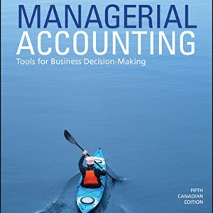 Managerial Accounting: Tools for Business Decision-Making, (5th Canadian Edition) - eBook