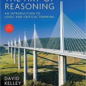 The Art of Reasoning: An Introduction to Logic and Critical Thinking (4th Edition) - eBook
