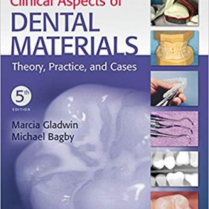 Clinical Aspects of Dental Materials: Theory, Practice, and Cases (5th Edition) - eBook