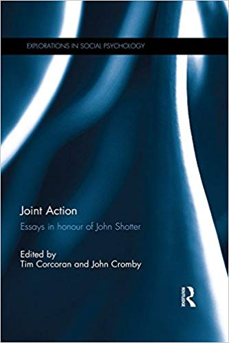 Joint Action: Essays in honour of John Shotter (Explorations in Social Psychology) - eBook