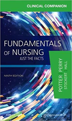 Clinical Companion for Fundamentals of Nursing: Just the Facts (9th Edition) - eBook