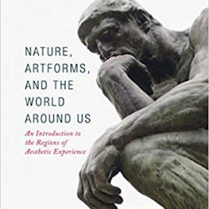 Nature, Artforms, and the World Around Us: An Introduction to the Regions of Aesthetic Experience - ebook