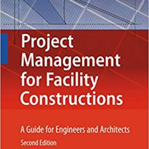 Project Management for Facility Constructions: A Guide for Engineers and Architects (2nd Edition) - eBook