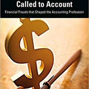 Called to Account: Financial Frauds that Shaped the Accounting Profession (3rd Edition) - eBook