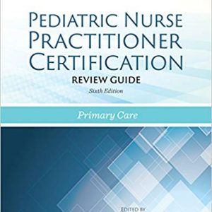 Pediatric Nurse Practitioner Certification Review Guide (6th Edition) - eBook