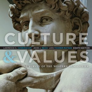Culture and Values A Survey of the Western Humanities 8e