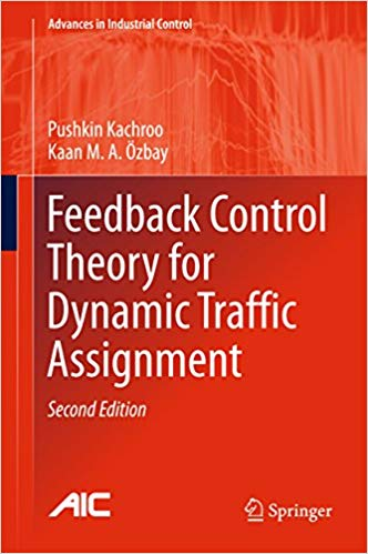 Feedback Control Theory for Dynamic Traffic Assignment: Advances in Industrial Control (2nd Edition) - eBook