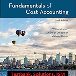 Fundamentals-of-Cost-Accounting-6th-Edition-testbank-solutions