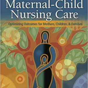 Maternal-Child Nursing Care, Optimizing Outcomes for Mothers, Children and Families - eBook