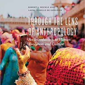 Through the Lens of Anthropology: An Introduction to Human Evolution and Culture - eBook
