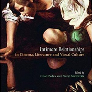 Intimate Relationships in Cinema, Literature and Visual Culture - eBook