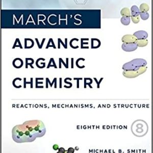 March's Advanced Organic Chemistry: Reactions, Mechanisms, and Structure (8th Edition) - eBook