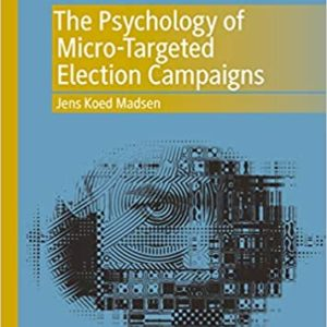 The Psychology of Micro-Targeted Election Campaigns - eBook