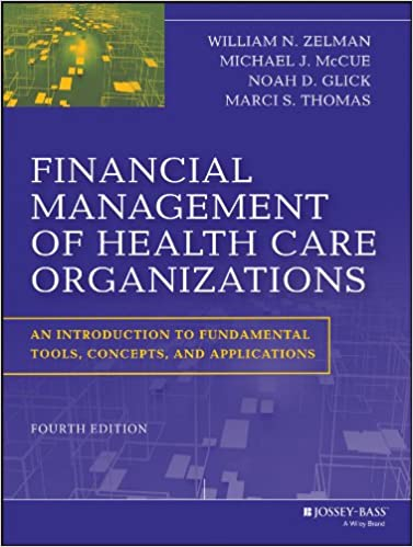 Financial Management of Health Care Organizations: An Introduction to Fundamental Tools, Concepts and Applications (4th Edition) - eBook