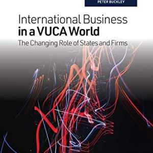 International Business in a VUCA World: The Changing Role of States and Firms - eBook