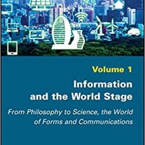 Information and the World Stage: From Philosophy to Science, the World of Forms and Communications - eBook