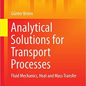 Analytical Solutions for Transport Processes: Fluid Mechanics, Heat and Mass Transfer (Mathematical Engineering) - eBook