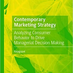 Contemporary Marketing Strategy: Analyzing Consumer Behavior to Drive Managerial Decision Making - eBook