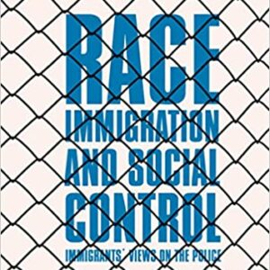 Race, Immigration, and Social Control: Immigrants' Views on the Police - eBook