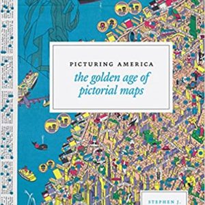 Picturing America: The Golden Age of Pictorial Maps - eBook