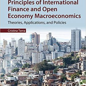 Principles of International Finance and Open Economy Macroeconomics: Theories, Applications, and Policies - eBook