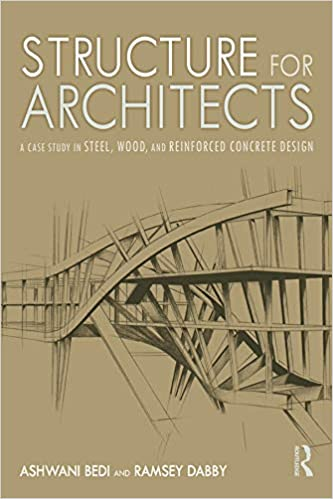 Structure for Architects: A Case Study in Steel, Wood, and Reinforced Concrete Design - eBook