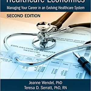 Understanding Healthcare Economics: Managing Your Career in an Evolving Healthcare System (2nd Edition) - eBook