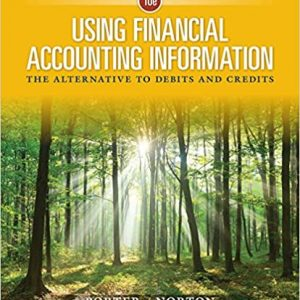 Using Financial Accounting Information: The Alternative to Debits and Credits (10th Edition) - eBook