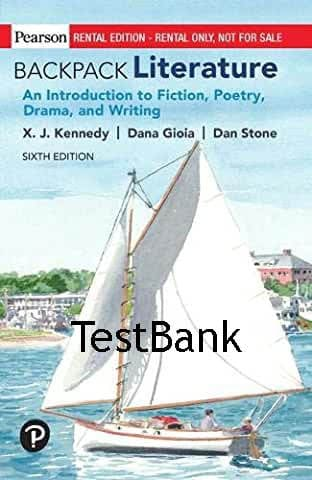 BACKPACK LITERATURE An Introduction to Fiction, Poetry, Drama, and Writing 6e testbank