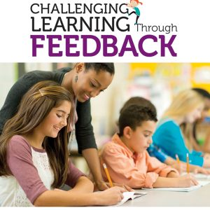 Challenging Learning Through Feedback: How to Get the Type, Tone and Quality of Feedback Right Every Time - eBook